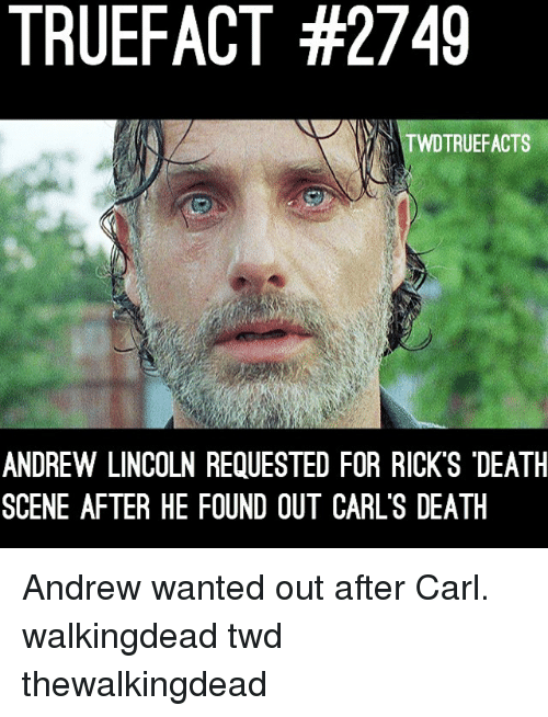 """Memes, Death, and Lincoln: TRUEFACT #2749  TWDTRUEFACTS  ANDREW LINCOLN REQUESTED FOR RICK'S """"DEATH  SCENE AFTER HE FOUND OUT CARL'S DEATIH Andrew wanted out after Carl. walkingdead twd thewalkingdead"""
