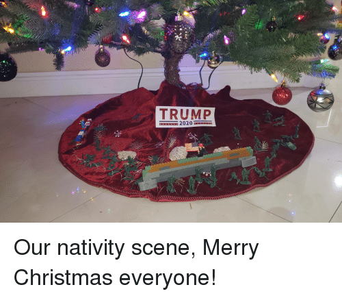 Merry Christmas Images 2020.Trum 2020 Our Nativity Scene Merry Christmas Everyone