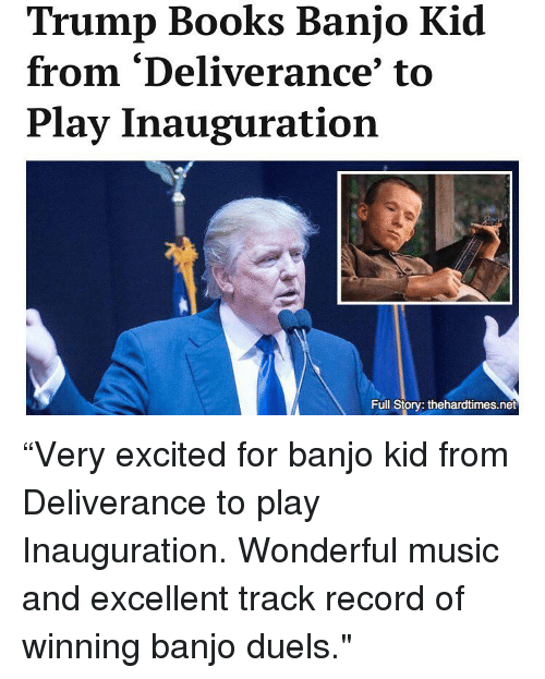 Trump Books Banjo Kid From Deliverance to Play Inauguration Full