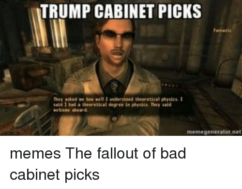 trump cabinet picks wnderinned theoretical meme generator memes the fallout 12989899 ✅ 25 best memes about sports meme generator sports meme