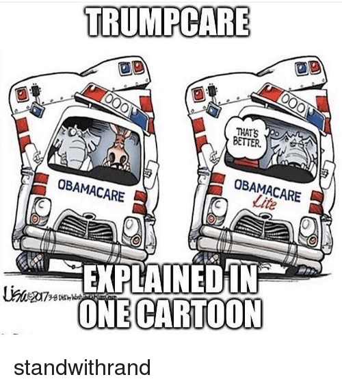 trump care tats better obamacare obamacare one cartoon standwithrand