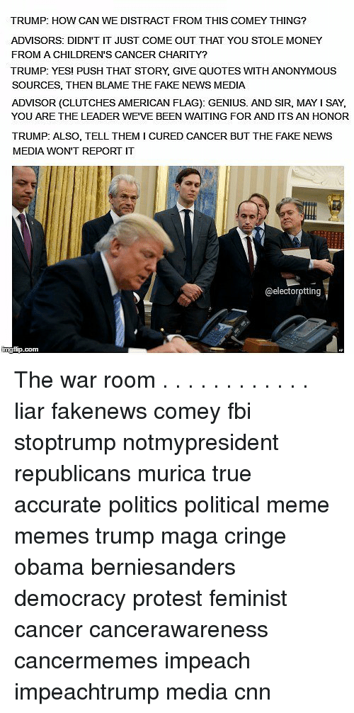 Trump Blames Fbi Russia And Democrats For Fake 35 Page: 25+ Best Memes About War Room