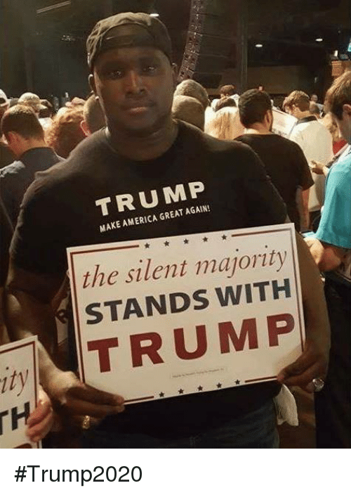 America, Trump, and Make: TRUMP  MAKE AMERICA GREAT AGAIN!  the silent majority  STANDS WITH  ity  TRUMP #Trump2020