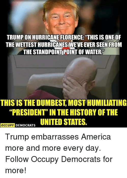 trump on hurricane florencethis is one of the wettest hurricanesweve