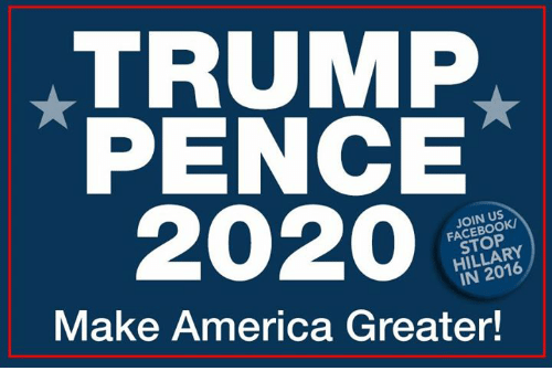 Trump Pence 2020 Join Us Facebook Stop Hillary In 2016 Make America