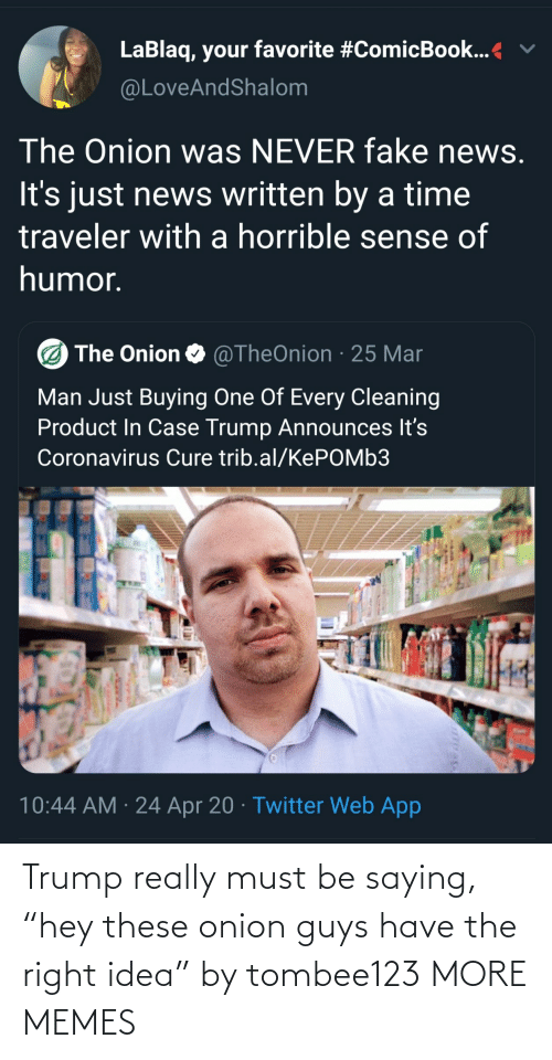 """Dank, Memes, and Target: Trump really must be saying, """"hey these onion guys have the right idea"""" by tombee123 MORE MEMES"""