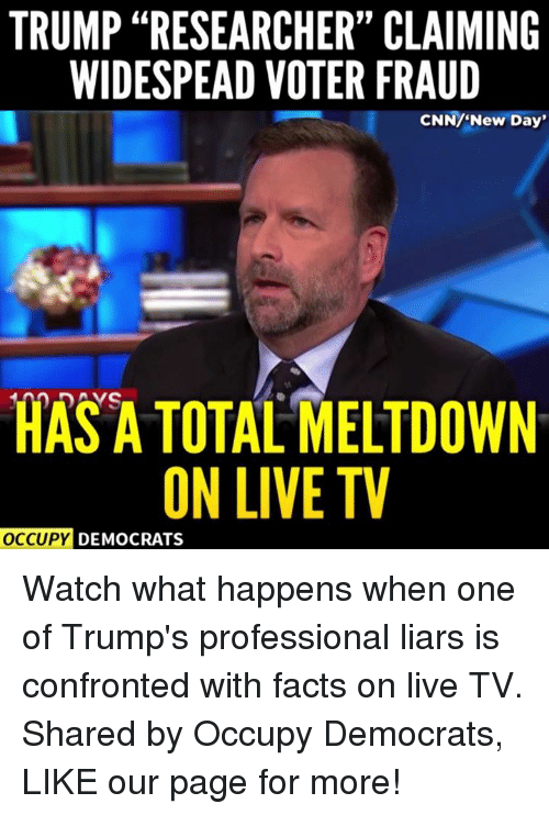 trump researcher claiming widespead voter fraud cnn new day hasatotalmeltdown 13038221 ✅ 25 best memes about voter fraud voter fraud memes