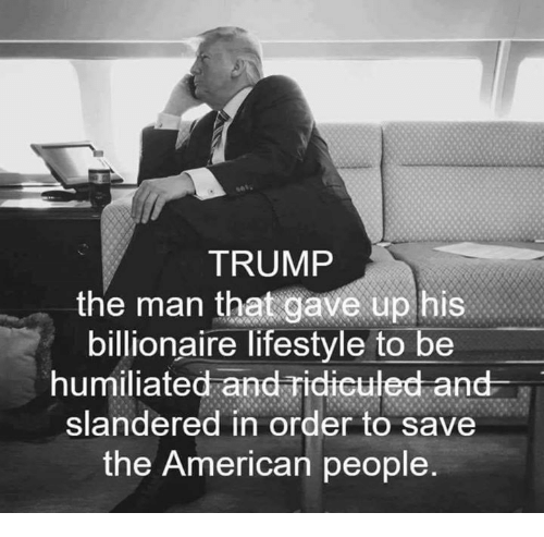 American Lifestyle And Trump TRUMP The Man That Gave Up His Billionaire