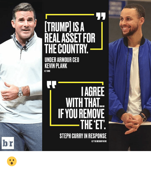 News, Mercury, and Steph Curry: [TRUMPl ISA  REALASSET FOR  THE COUNTRY  UNDER ARMOUR CEO  KEVIN PLANK  AGREE  WITH THAT  IFYOU REMOVE  THE ET  STEPH CURRY IN RESPONSE  br  H/TTHE MERCURY NEWS 😮