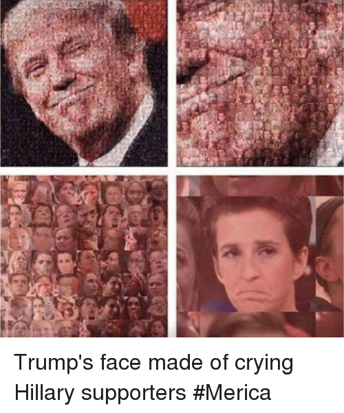 trumps face made of crying hillary supporters merica 6953943 ✅ 25 best memes about crying hillary crying hillary memes,Hillary Supporters Crying Meme