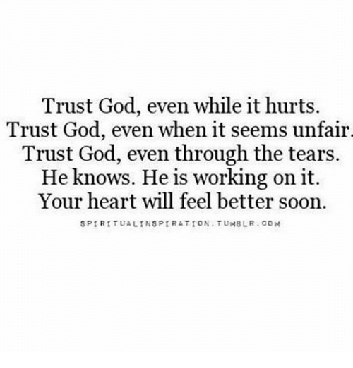 Where Is God When It Hurts Quotes: Trust God Even While It Hurts Trust God Even When It Seems