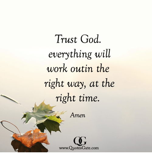 Trust God Quotes Mesmerizing Trust God Everything Will Work Outin The Right Way At The Right Time