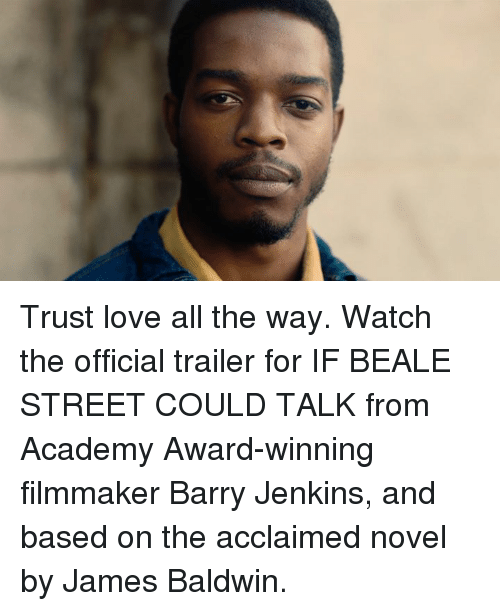 Trust Love All The Way Watch The Official Trailer For If Beale