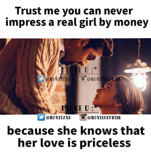 Trust Me You Can Never Impress A Real Girl By Money ⑥ Ve R Iai