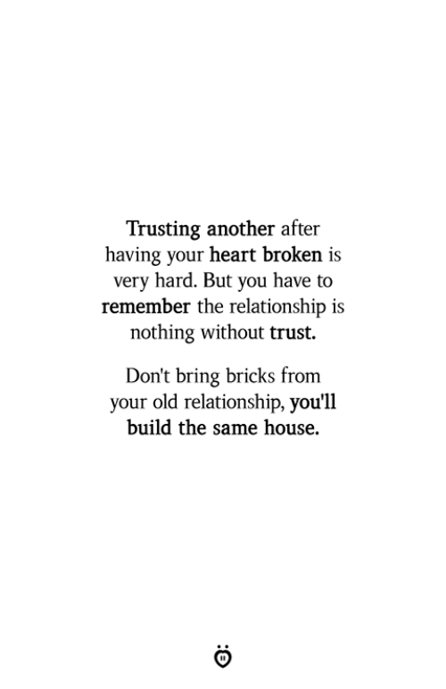 Trusting Another After Having Your Heart Broken Is Very Hard but You