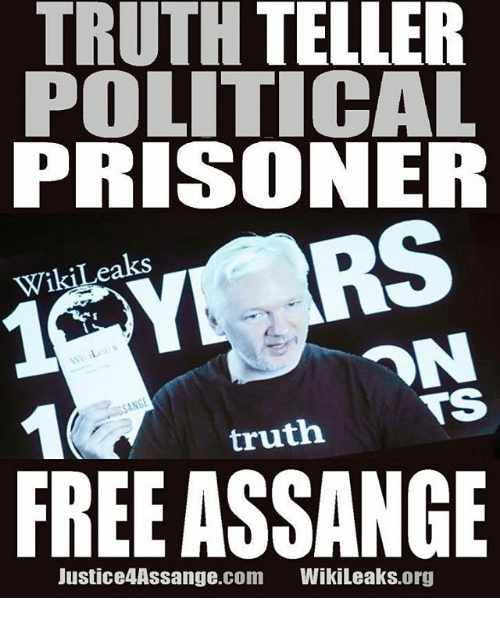 Memes, Free, and Truth: TRUTH TELLER POLITICAL PRISONER WikiLeaks TS truth FREE ASSANGE Justice4Assange.com WikiLeaks org
