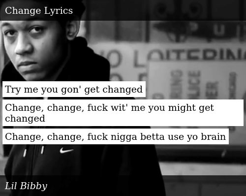 Try Me You Gon' Get Changed Change Change Fuck Wit' Me You