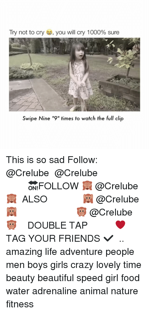 "Beautiful, Crazy, and Food: Try not to cry  to, you will cry 1000% sure  wipe Nine ""9"" times to watch the full clip This is so sad Follow: @Crelube ⠀⠀⠀⠀ ⠀@Crelube ⠀⠀⠀⠀ ⠀⠀ ⠀⠀⠀⠀⠀ ⠀⠀🔛FOLLOW 🙈 @Crelube 🙈 ⠀⠀⠀⠀ ⠀⠀⠀⠀⠀⠀ALSO ⠀ 🙉 @Crelube 🙉 ⠀ ⠀⠀ ⠀ ⠀ ⠀ ⠀ ⠀ ⠀⠀⠀⠀⠀ 🙊 @Crelube🙊 ⠀⠀⠀⠀ ⠀ ⠀⠀⠀⠀ DOUBLE TAP ❤️ TAG YOUR FRIENDS ✔️ ⠀⠀⠀⠀ .. amazing life adventure people men boys girls crazy lovely time beauty beautiful speed girl food water adrenaline animal nature fitness"