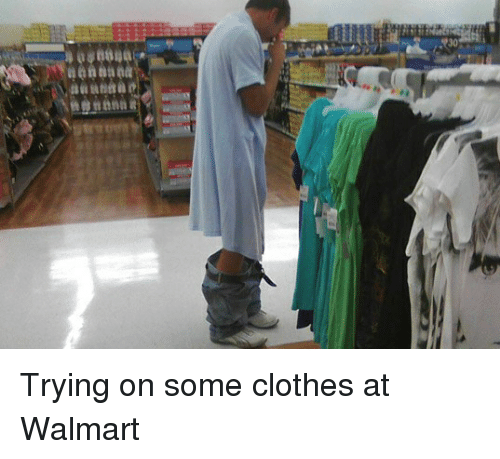 trying-on-some-clothes-at-walmart-290866