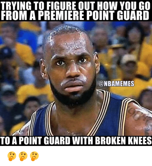 Nba, How, and You: TRYING TO FIGURE OUT HOW YOU GO  FROM A PREMIERE POINT GUARD  ONBAMEMES  TO A POINT GUARD WITH BROKEN KNEES 🤔🤔🤔