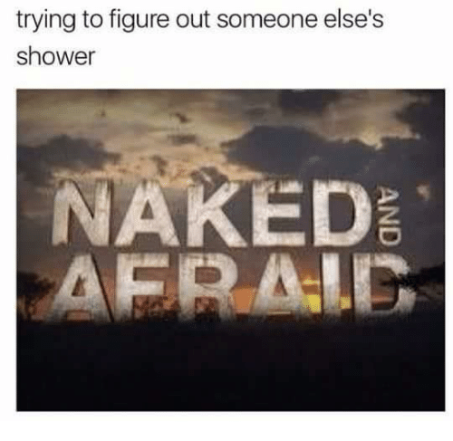Shower, Naked, and Aer: trying to figure out someone else's  shower  NAKED  AER  ALG