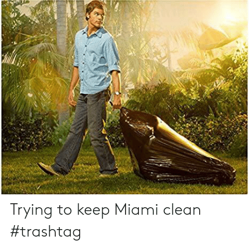 Miami, Clean, and Trying: Trying to keep Miami clean #trashtag