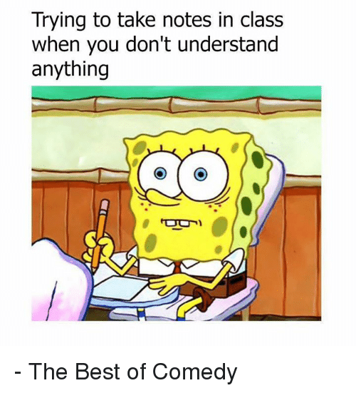 Funny, Best, and Comedy: Trying to take notes in class  when you don't understand  anything - The Best of Comedy