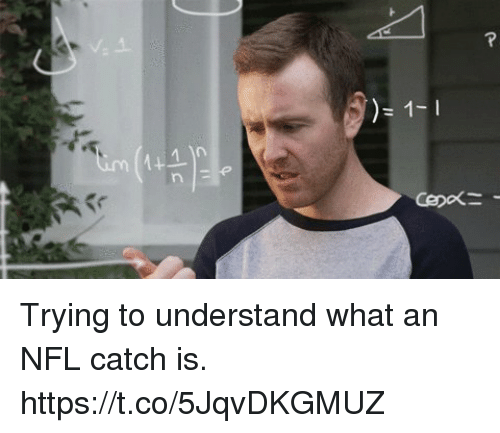Memes, Nfl, and 🤖: Trying to understand what an NFL catch is. https://t.co/5JqvDKGMUZ