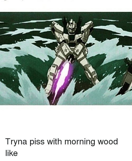 Piss in the wood