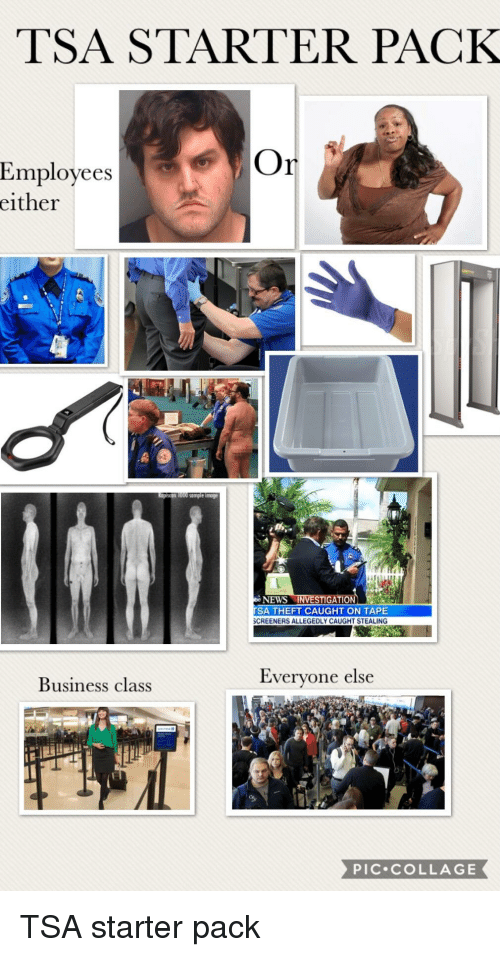 News, Starter Packs, and Business: TSA STARTER PACK  Employees  either  NEWS  GATION  SA THEFT CAUGHT ON TAPE  CREENERS ALLEGEDLY CAUGHT STEALING  Business class  Everyone else  PIC.cOLLAGE