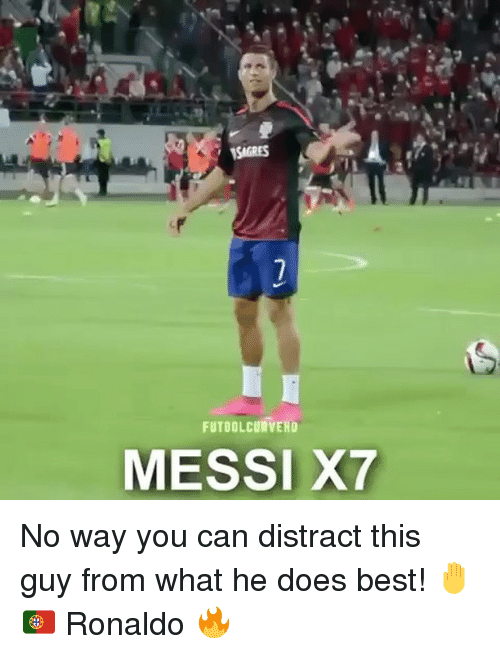 Memes, Best, and Messi: TSIGRES  FUTBOLCURVEHD  MESSI X7 No way you can distract this guy from what he does best! 🤚🇵🇹 Ronaldo 🔥