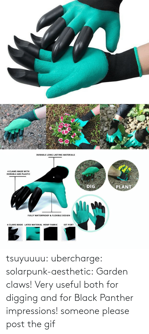 Gif, Lol, and Tumblr: tsuyuuuu: ubercharge:  solarpunk-aesthetic: Garden claws! Very useful both for digging and for Black Panther impressions! someone please post the gif