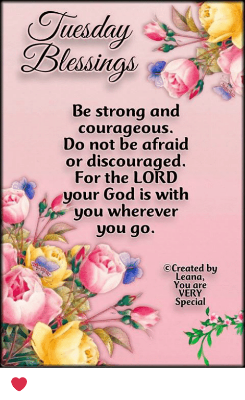Tuesday Blessings Be Strong And Courageous Do Not Be Afraid Or