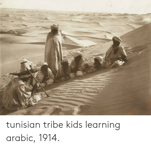 Kids,  Tribe, and  Kids Learning: tunisian tribe kids learning arabic, 1914.