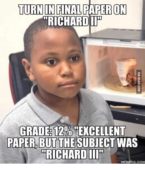 Grades, Richard, And Richards: TURN IN FINAL TRICHARDIT GRADE 12% EXCELLENT  PAPER, BUT THESUBJECT WAS RICHARD ME COM  Make A Missing Person Poster