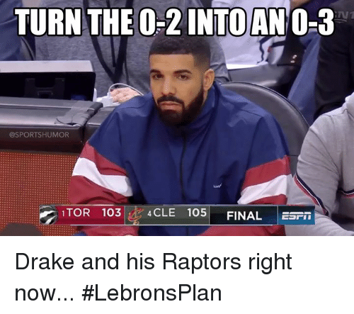 Drake, Nfl, and Tor: TURN THE O-2 INTOANO-3  @SPORTSHUMOR  TOR 103.1. 4CLE 105 FINAL EFİİ Drake and his Raptors right now... #LebronsPlan