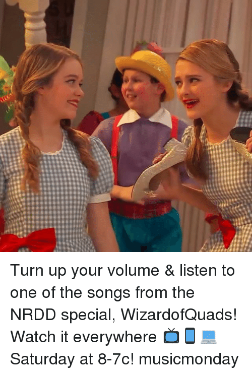 Memes, Turn Up, and Songs: Turn up your volume & listen to one of the songs from the NRDD special, WizardofQuads! Watch it everywhere 📺📱💻 Saturday at 8-7c! musicmonday