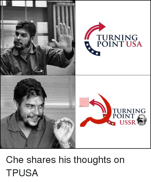 turning point usa turning point ussr che shares his thoughts 28100769 turning point usa turning point ussr che shares his thoughts on