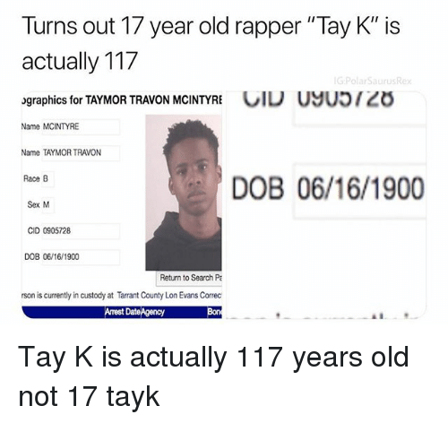 Turns Out 17 Year Old Rapper Tay K Is Actually 117 Graphics for