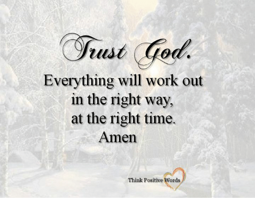 Tuse God Everything Will Work Out In The Right Way At The Right Time