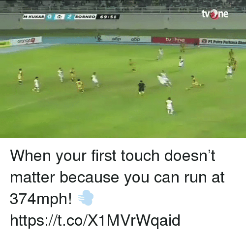 Run, Soccer, and Can: tv ne  BORNEO 69:51  M KUKAR  69151  tv ne When your first touch doesn't matter because you can run at 374mph! 💨 https://t.co/X1MVrWqaid