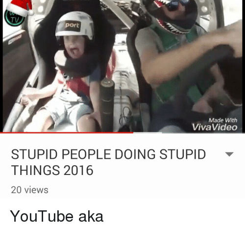 Image of: Screenshot Funny Videos And Video Tv Port Made With Video Viva Stupid People Doing Meme Tv Port Made With Video Viva Stupid People Doing Stupid Things 2016
