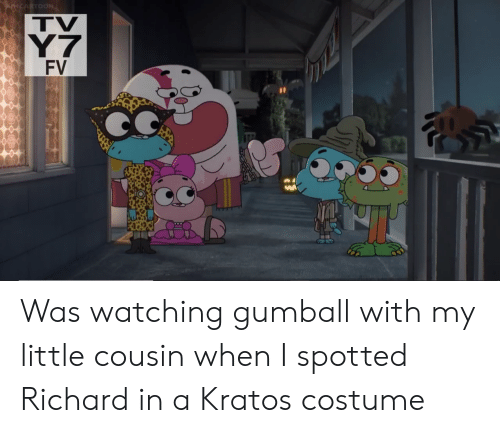 Gumball, My Little, and Kratos: TV  Y7  FV Was watching gumball with my little cousin when I spotted Richard in a Kratos costume