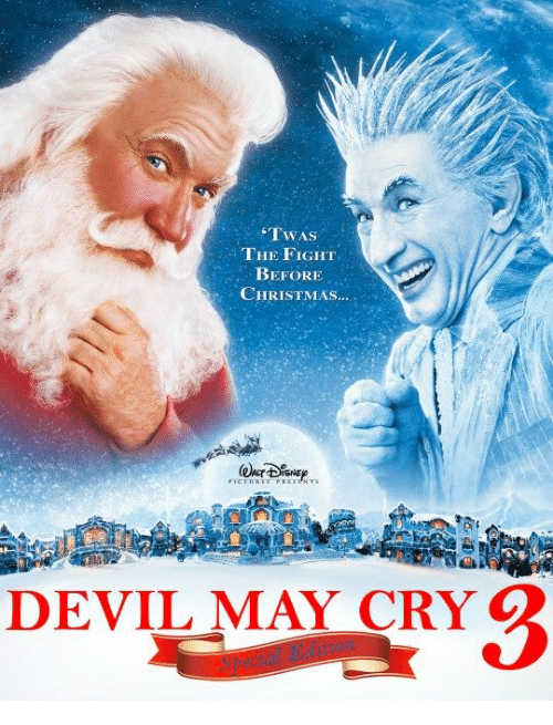 Twas The Fight Before Christmas.Twas The Fight Before Christmas Devil May Cry Devil Meme
