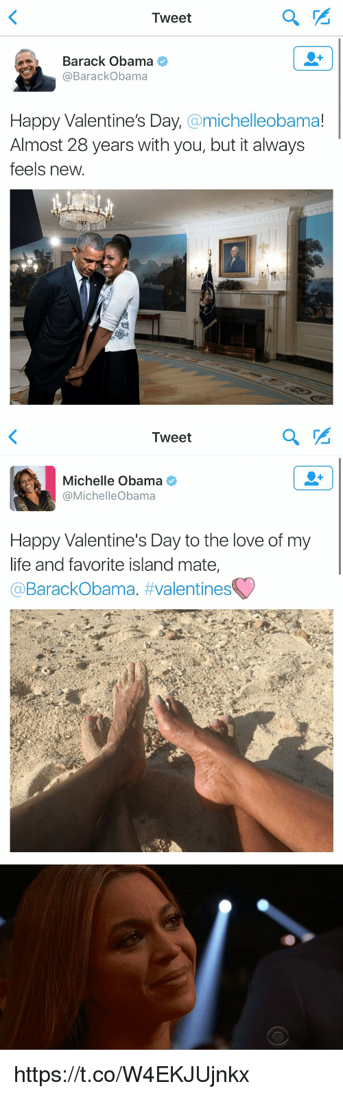 Funny, Michelle Obama, and Island: Tweet  Barack Obama  @Barack Obama  Happy Valentine's Day.  a michelleobama!  Almost 28 years with you, but it always  feels new   Tweet  Michelle Obama  Michelle Obama  Happy Valentine's Day to the love of my  life and favorite island mate  BarackObama  valentines   C) https://t.co/W4EKJUjnkx