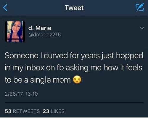 Tweet d marie someone l curved for years just hopped in my inbox on single mom ccuart
