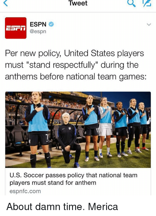 Tweet ESPN Per New Policy United States Players Must Stand