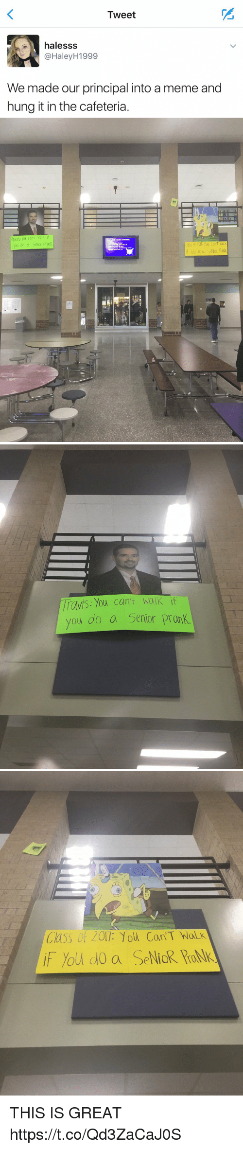 Meme, Principal, and Girl Memes: Tweet  halesss  @Haley 1999  We made our principal into a meme and  hung it in the cafeteria   You can't waiK if  you do a Senior Pronk.  Kats Softball  f you do a SeNiOR Ralk   Travis: You can't Walk it  you do a Senior Pronk.   Class of 2011: 10W Cam T Nolk  you do a SeNick. THIS IS GREAT https://t.co/Qd3ZaCaJ0S