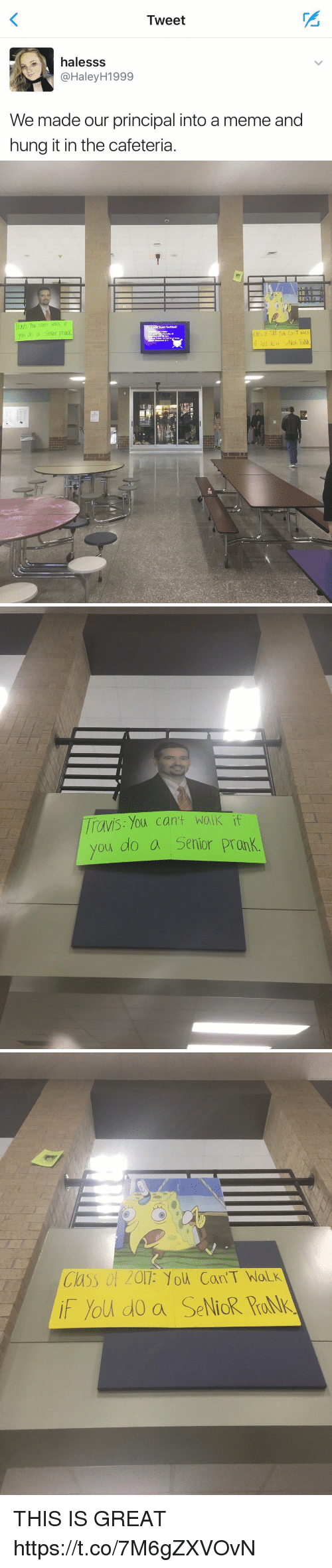 Meme, Prank, and Principal: Tweet  halesss  @Haley H1999  We made our principal into a meme and  hung it in the cafeteria   can't walk if  you do a Senior Prank.  Kats Softball  if you do a SelicR PaNg   Travis: You can't walk i  you do a Senior Pronk.   Class of 2011: 10W ConT Nolk  you do a SelicR Pro THIS IS GREAT https://t.co/7M6gZXVOvN