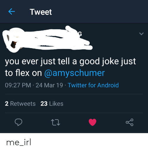 Tweet You Ever Just Tell a Good Joke Just to Flex on 0927 PM-24 Mar